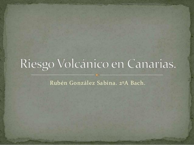 Rubén González Sabina. 2ºA Bach.