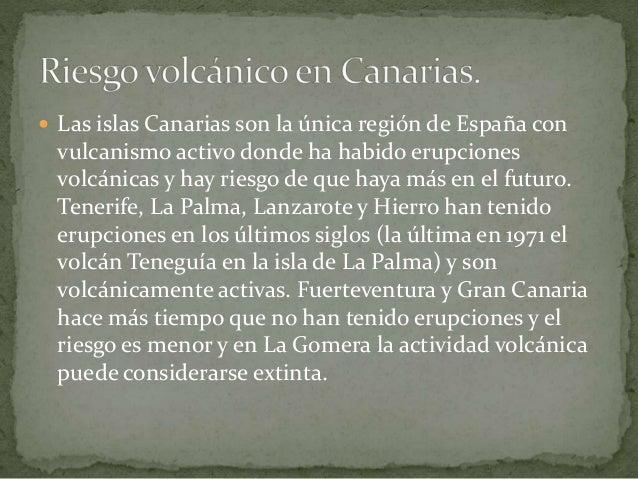 En Tenerife hay riesgo de alguna erupción explosiva, porque el volcán Teide podría tener actividad violenta. La probabil...