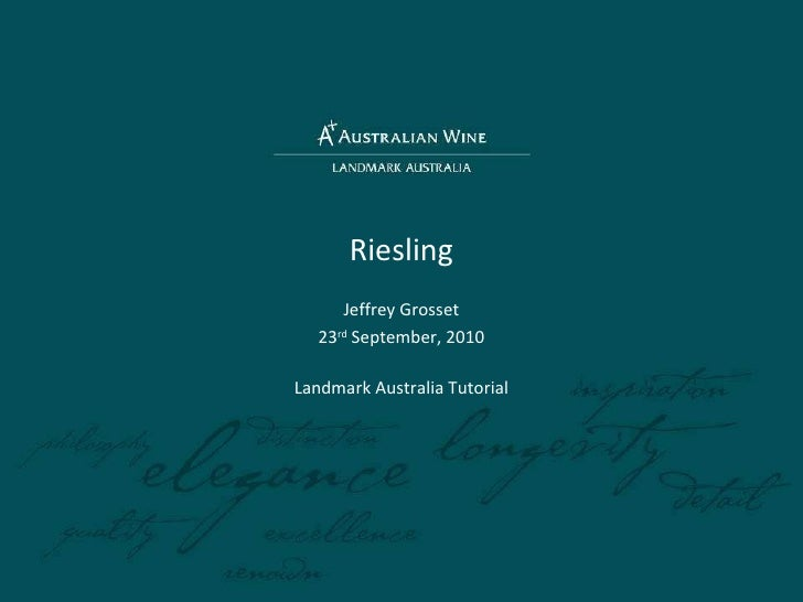 Riesling Jeffrey Grosset 23 rd  September, 2010 Landmark Australia Tutorial