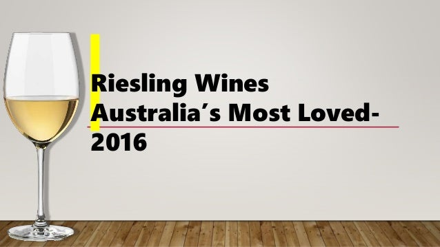 Riesling Wines Australia's Most Loved- 2016