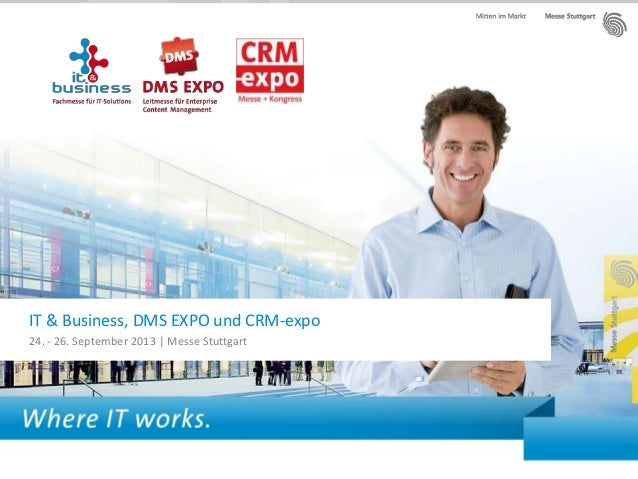 IT & Business, DMS EXPO und CRM-expo24. - 26. September 2013 | Messe Stuttgart
