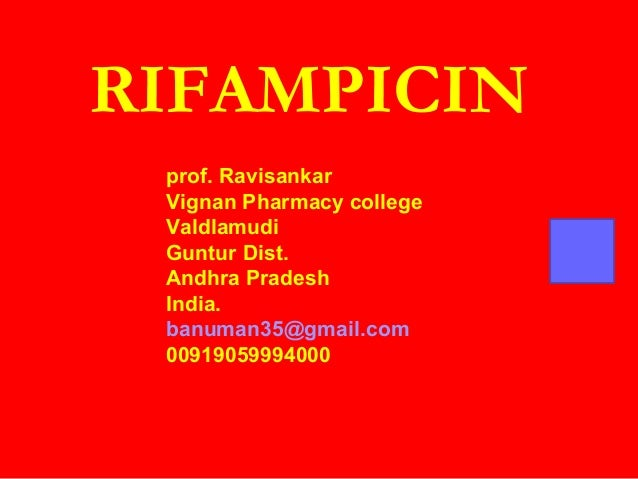 RIFAMPICINprof. RavisankarVignan Pharmacy collegeValdlamudiGuntur Dist.Andhra PradeshIndia.banuman35@gmail.com00919059994000