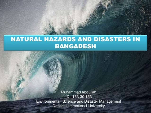 bangladesh natural disaster profile Instruments to address various layers of risk 28 figure 16: total number of natural disasters in sa from 1960-2009 by type of event figure 45: hazard profile of sri lanka specialist, bangladesh country office haris khan, disaster risk management specialist, pakistan country office anil pokhrel,.