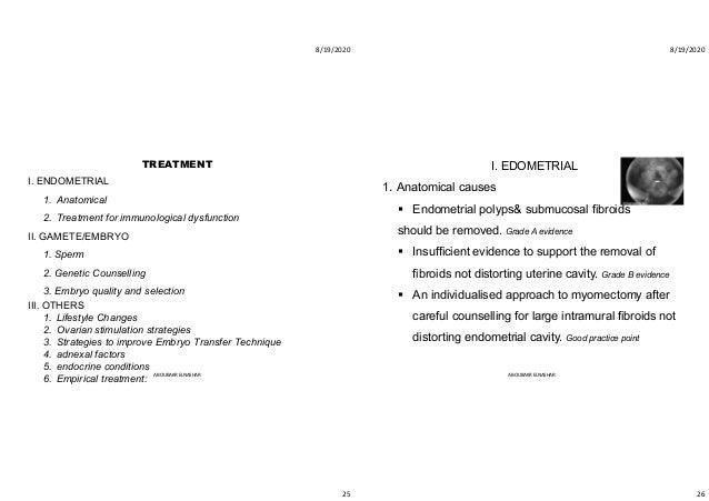 8/19/2020 25 TREATMENT I. ENDOMETRIAL 1. Anatomical 2. Treatment for immunological dysfunction II. GAMETE/EMBRYO 1. Sperm ...
