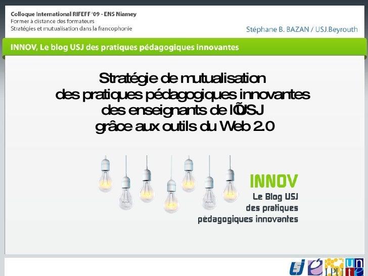 Stratégie de mutualisation  des pratiques pédagogiques innovantes  des enseignants de l'USJ  grâce aux outils du Web 2.0