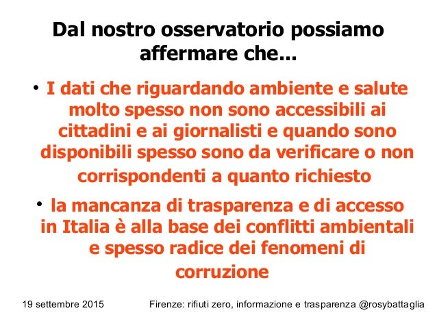 19 settembre 2015 Firenze: rifiuti zero, informazione e trasparenza @rosybattaglia Dal nostro osservatorio possiamo afferm...