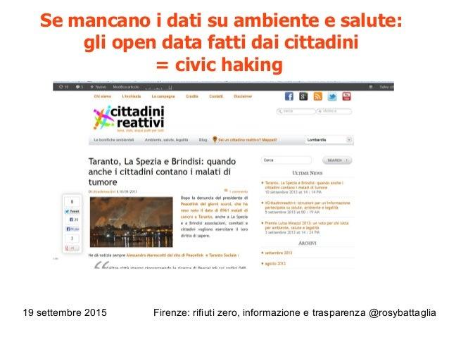19 settembre 2015 Firenze: rifiuti zero, informazione e trasparenza @rosybattaglia Se mancano i dati su ambiente e salute:...