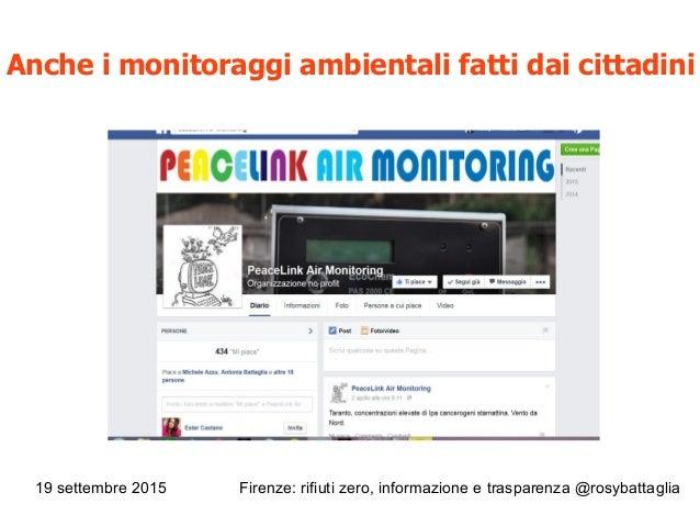 19 settembre 2015 Firenze: rifiuti zero, informazione e trasparenza @rosybattaglia Anche i monitoraggi ambientali fatti da...