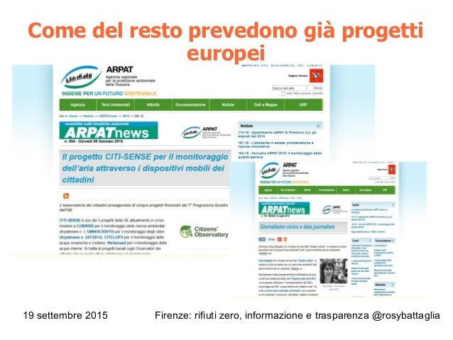 19 settembre 2015 Firenze: rifiuti zero, informazione e trasparenza @rosybattaglia Come del resto prevedono già progetti e...
