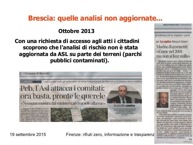 19 settembre 2015 Firenze: rifiuti zero, informazione e trasparenza @rosybattaglia Brescia: quelle analisi non aggiornate....