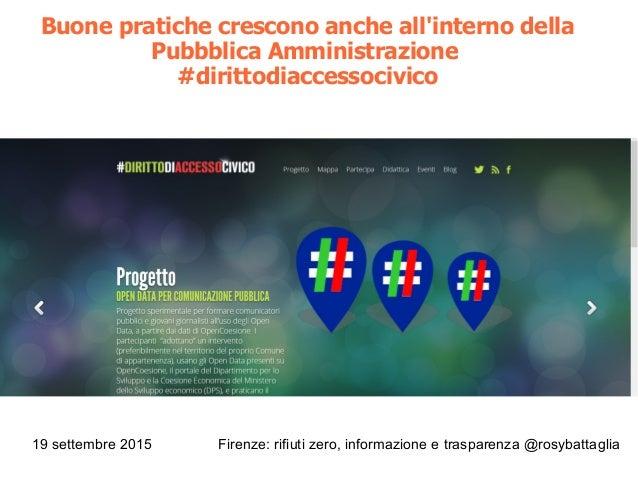 19 settembre 2015 Firenze: rifiuti zero, informazione e trasparenza @rosybattaglia Buone pratiche crescono anche all'inter...