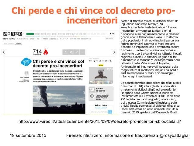 19 settembre 2015 Firenze: rifiuti zero, informazione e trasparenza @rosybattaglia Siamo di fronte a milioni di cittadini ...