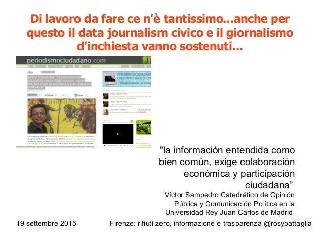 19 settembre 2015 Firenze: rifiuti zero, informazione e trasparenza @rosybattaglia Di lavoro da fare ce n'è tantissimo...a...