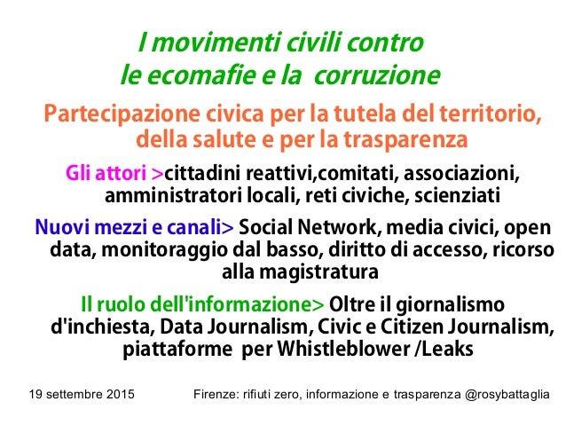 19 settembre 2015 Firenze: rifiuti zero, informazione e trasparenza @rosybattaglia I movimenti civili contro le ecomafie e...