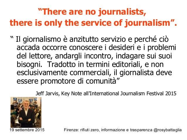 """19 settembre 2015 Firenze: rifiuti zero, informazione e trasparenza @rosybattaglia """"There are no journalists, there is onl..."""
