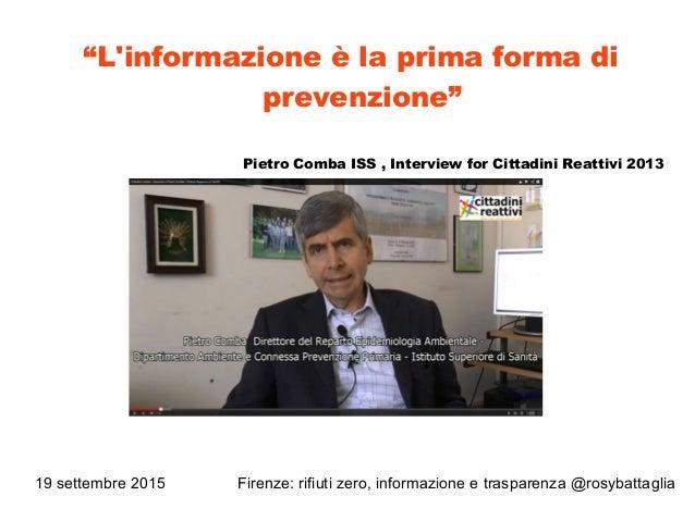 """19 settembre 2015 Firenze: rifiuti zero, informazione e trasparenza @rosybattaglia """"L'informazione è la prima forma di pre..."""