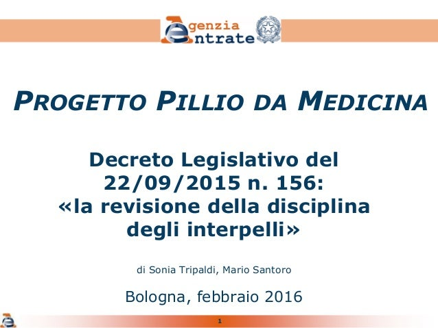 1 Decreto Legislativo del 22/09/2015 n. 156: «la revisione della disciplina degli interpelli» di Sonia Tripaldi, Mario San...