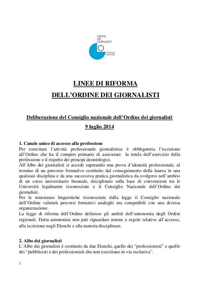 1  LINEE DI RIFORMA DELL'ORDINE DEI GIORNALISTI Deliberazione del Consiglio nazionale dell'Ordine dei giornalisti 9 lugl...
