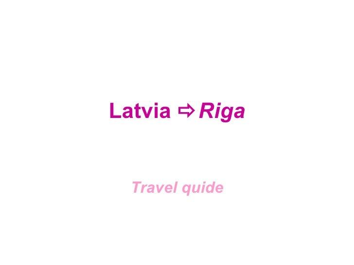 Latvia   Riga Travel quide