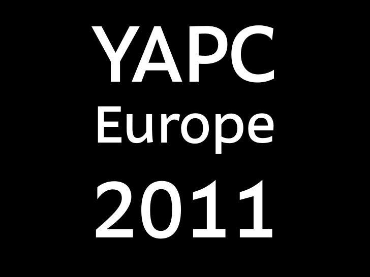 YAPC Europe 2011
