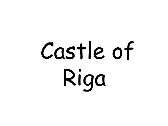 Castle of  Riga