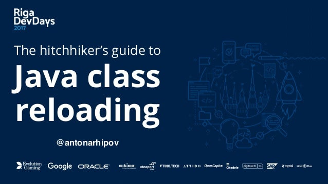 @antonarhipov Java class The hitchhiker's guide to reloading