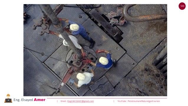 120 | Email : Eng20072007@gmail.com | YouTube : PetroleumandNaturalgasCoursesEng. Elsayed Amer Rig tong