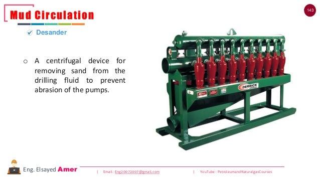 143 | Email : Eng20072007@gmail.com | YouTube : PetroleumandNaturalgasCoursesEng. Elsayed Amer o A centrifugal device for ...