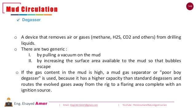 146 | Email : Eng20072007@gmail.com | YouTube : PetroleumandNaturalgasCoursesEng. Elsayed Amer Mud Circulation Degasser o ...