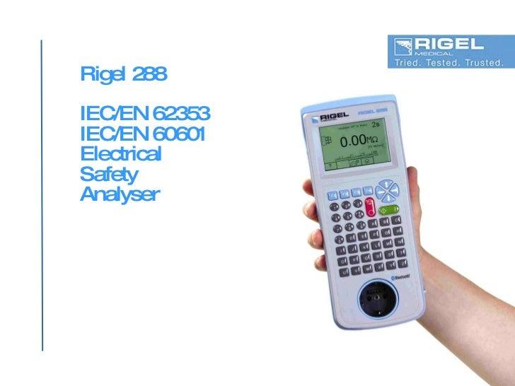Rigel 288 IEC/EN 62353 IEC/EN 60601 Electrical Safety Analyser