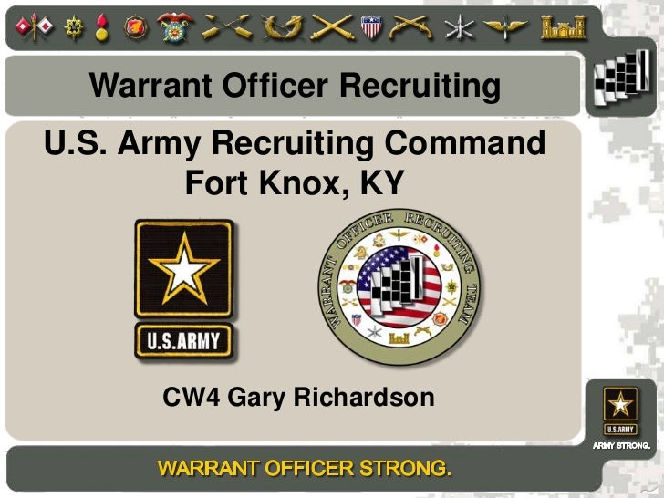 Warrant Officer Recruiting<br />U.S. Army Recruiting CommandFort Knox, KY<br />CW4 Gary Richardson<br />