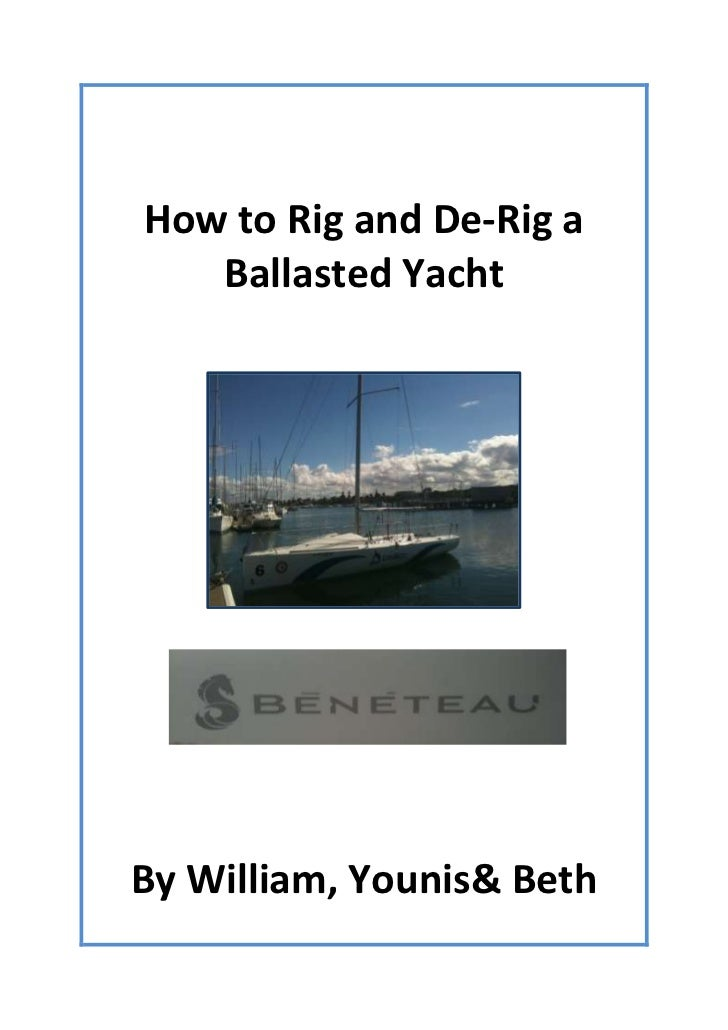 How to Rig and De-Rig a   Ballasted YachtBy William, Younis& Beth