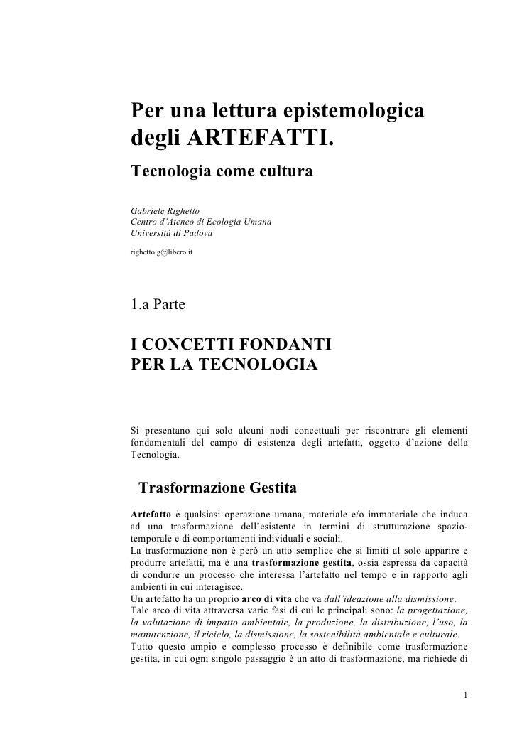 Per una lettura epistemologica degli ARTEFATTI. Tecnologia come cultura  Gabriele Righetto Centro d'Ateneo di Ecologia Uma...