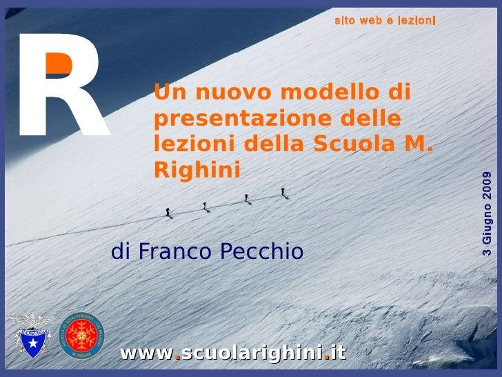Un nuovo modello di presentazione delle lezioni della Scuola M. Righini di Franco Pecchio