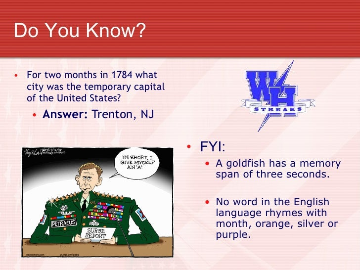 Do You Know?  • For two months in 1784 what   city was the temporary capital   of the United States?    • Answer: Trenton,...