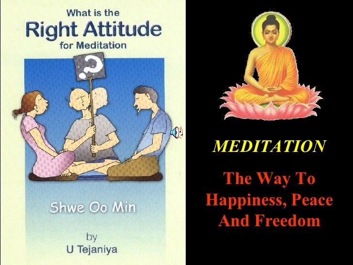 MEDITATION The Way To Happiness, Peace And Freedom