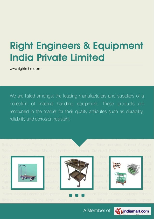 A Member of Right Engineers & Equipment India Private Limited www.rightmhe.com Platform Trolleys Industrial Trolleys Lean ...