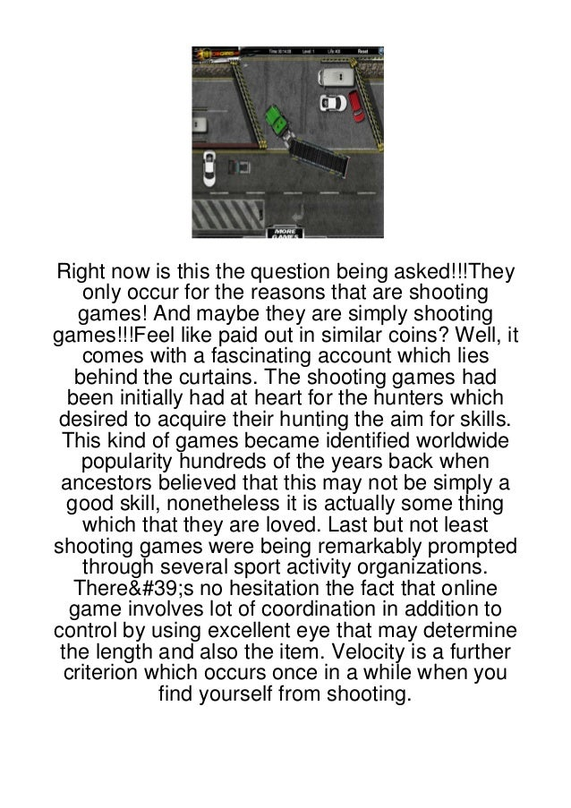 Right now is this the question being asked!!!They    only occur for the reasons that are shooting    games! And maybe they...