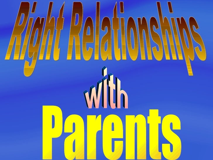 Right Relationships with Parents