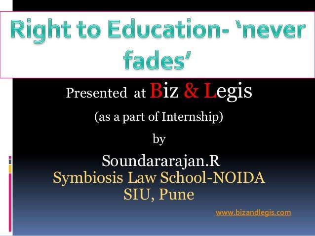 Presented at Biz & Legis(as a part of Internship)bySoundararajan.RSymbiosis Law School-NOIDASIU, Punewww.bizandlegis.com