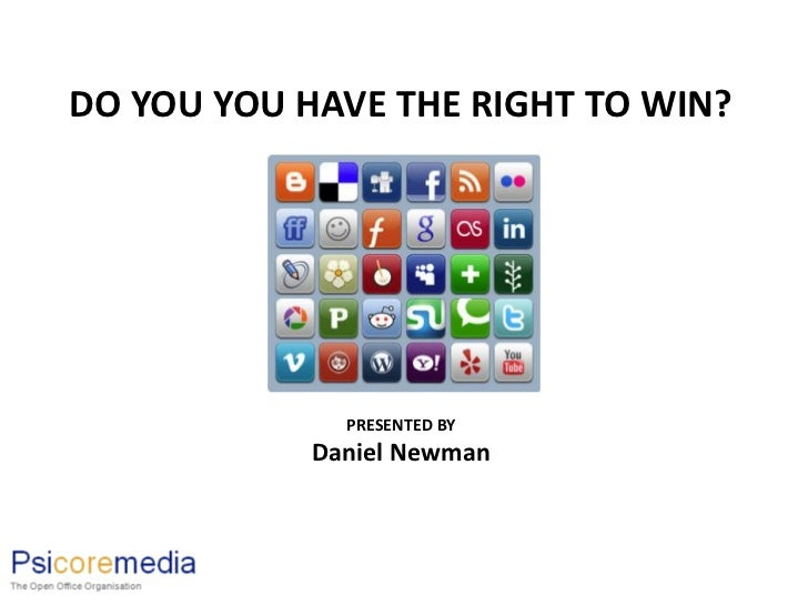 DO YOU YOU HAVE THE RIGHT TO WIN?              PRESENTED BY            Daniel Newman