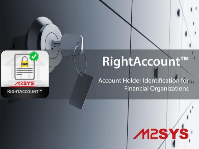 Positively Authenticate Customer Identities with RightAccount™ Fast, accurate, and secure bank customer identification Pro...