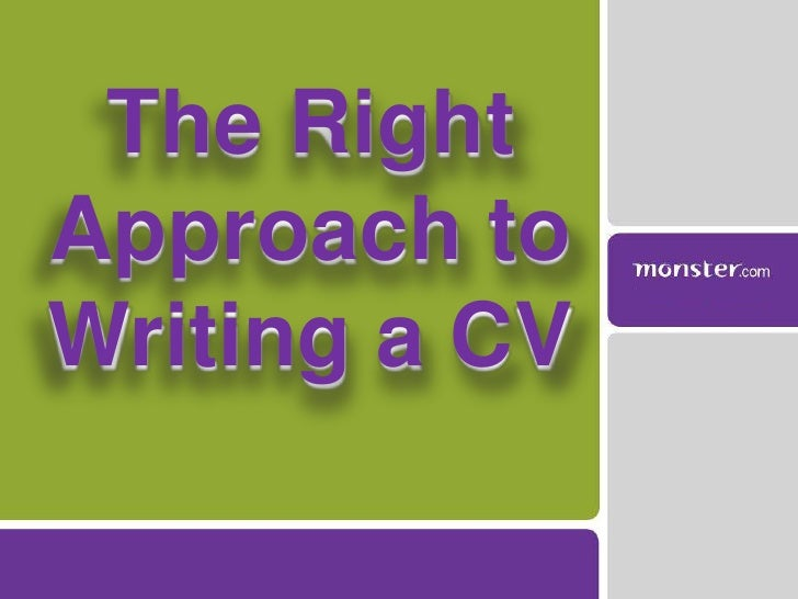 The Right Approach to Writing a CV<br />
