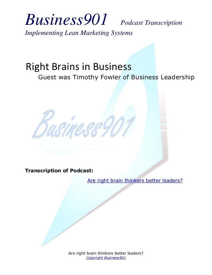 Business901                    Podcast TranscriptionImplementing Lean Marketing SystemsRight Brains in Business    Guest w...