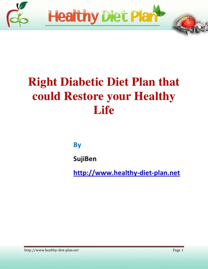 Right Diabetic Diet Plan that   could Restore your Healthy               Life                              By             ...