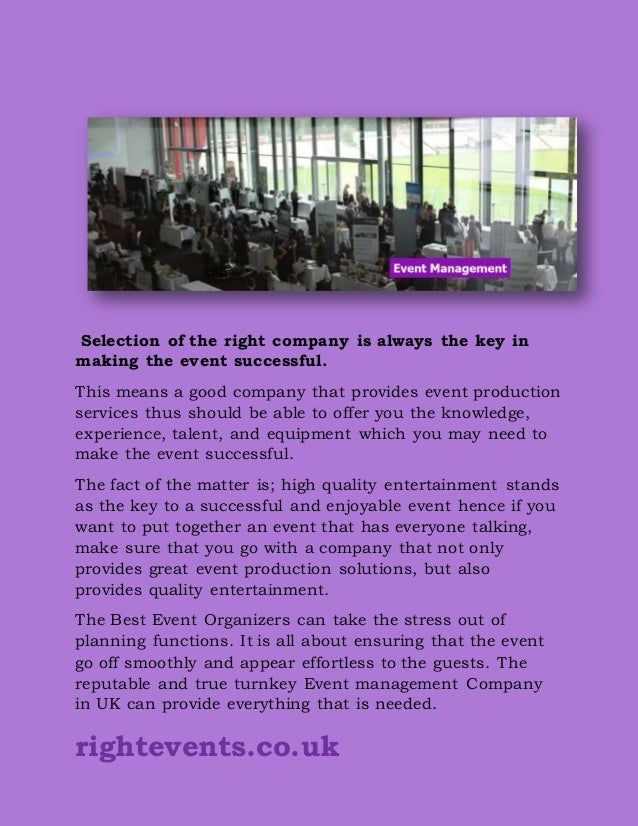 rightevents.co.uk Selection of the right company is always the key in making the event successful. This means a good compa...