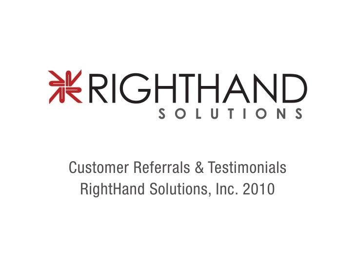Customer Referrals & Testimonials RightHand Solutions, Inc. 2010