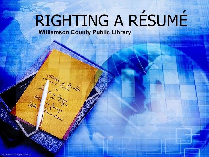 RIGHTING A RÉSUMÉ Williamson County Public   Library