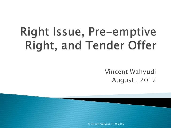 Right Issue, Pre-emptive Right, and Tender Offer