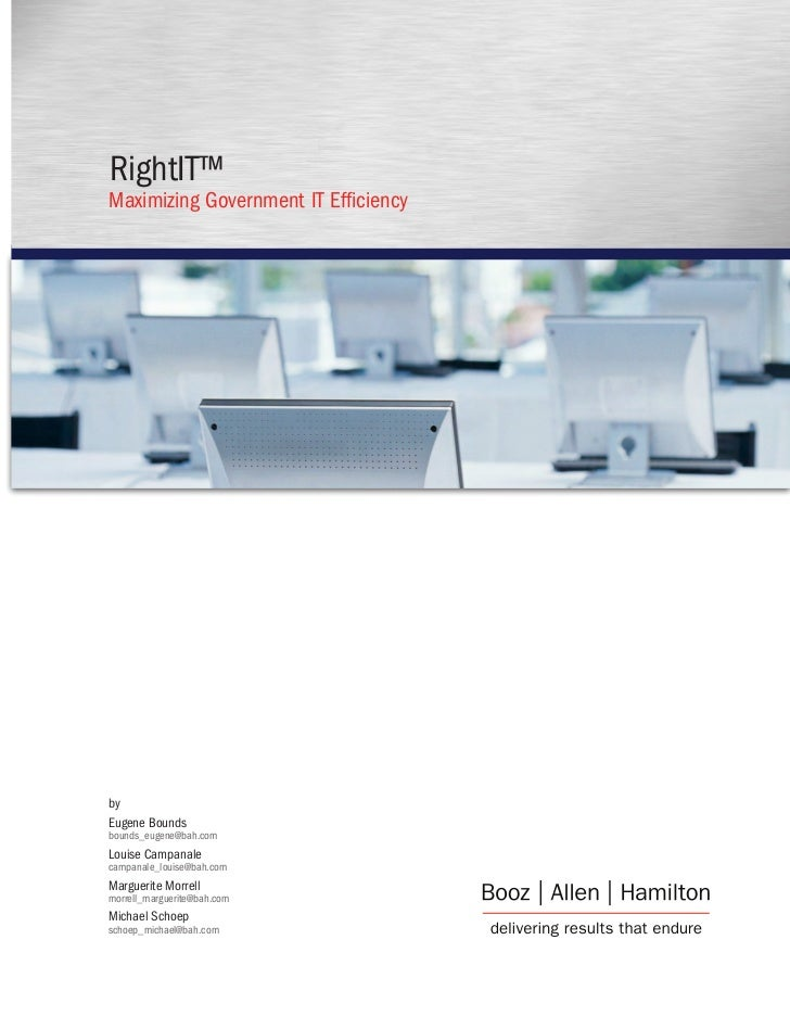 RightIT™Maximizing Government IT EfficiencybyEugene Boundsbounds_eugene@bah.comLouise Campanalecampanale_louise@bah.comMar...